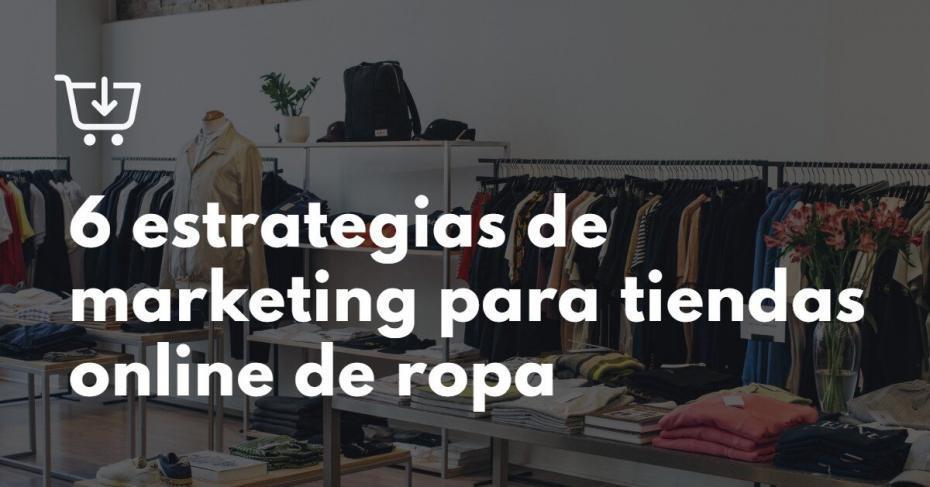 estrategias de marketing para tiendas online de ropa